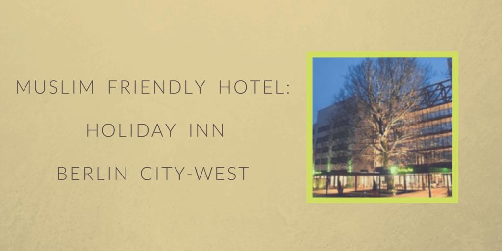 Muslim Friendly Hotel- Holiday Inn Berlin City-West (1)