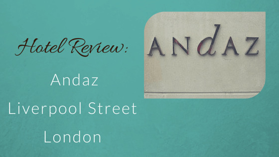 Andaz Liverpool Street London - Hotel Review