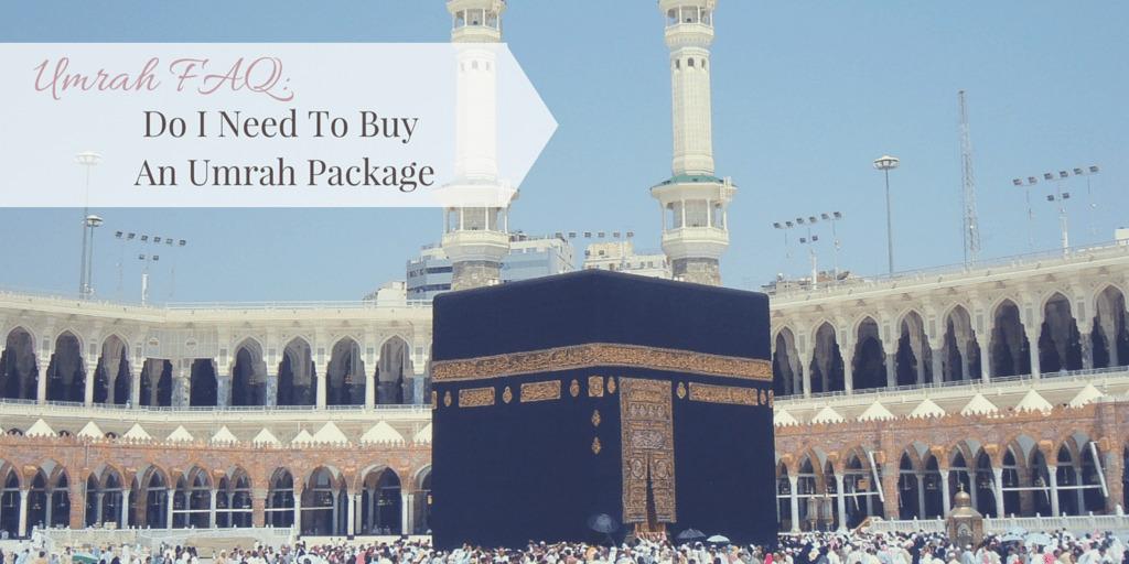 Umrah FAQ- Do I Need To Buy An Umrah Package
