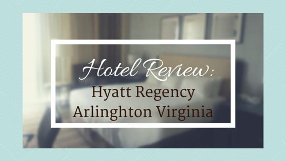 Hotel Review: Hyatt Regency Arlinghton Virginia