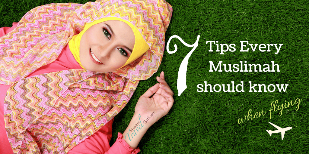 7 Travel Tips Muslim Women Should Know When Flying