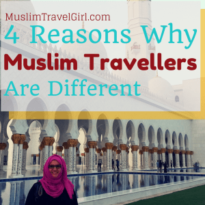 Featured Series: 4 Reasons Why Muslim Travellers are Different