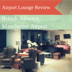 Lounge Review: British Airways Manchester Airport