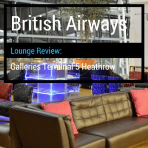 Lounge Review: British Airways Galleries Heathrow T5