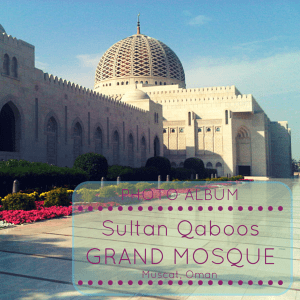 Photo Album of Sultan Qaboos Grand Mosque, Muscat