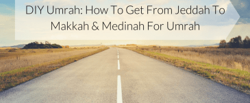 DIY Umrah: How to Get from Jeddah to Makkah & Medinah for Umrah