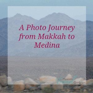 An Umrah Photo Journey from Mekkah to Medina