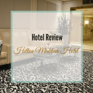 Hotel Review Hilton Makkah