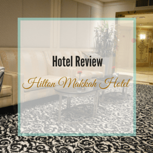 Hotel Review Hilton Makkah