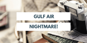Gulf Air Nightmare in Makkah Saudi Arabia
