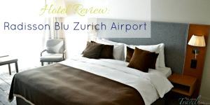 Radisson Blu Zurich Airport Hotel Review
