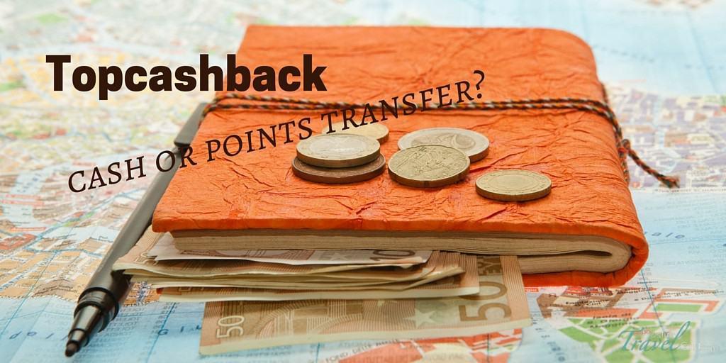 Transferring Topcashback for shopping or flights?