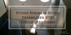 Etihad Business Class Studio Dreamliner 787 Zurich – Abu Dhabi Review