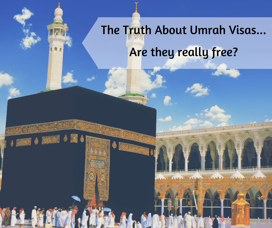 The Truth About Umrah Visas...Are they really free-