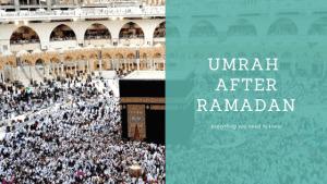 Umrah After Ramadan 2020