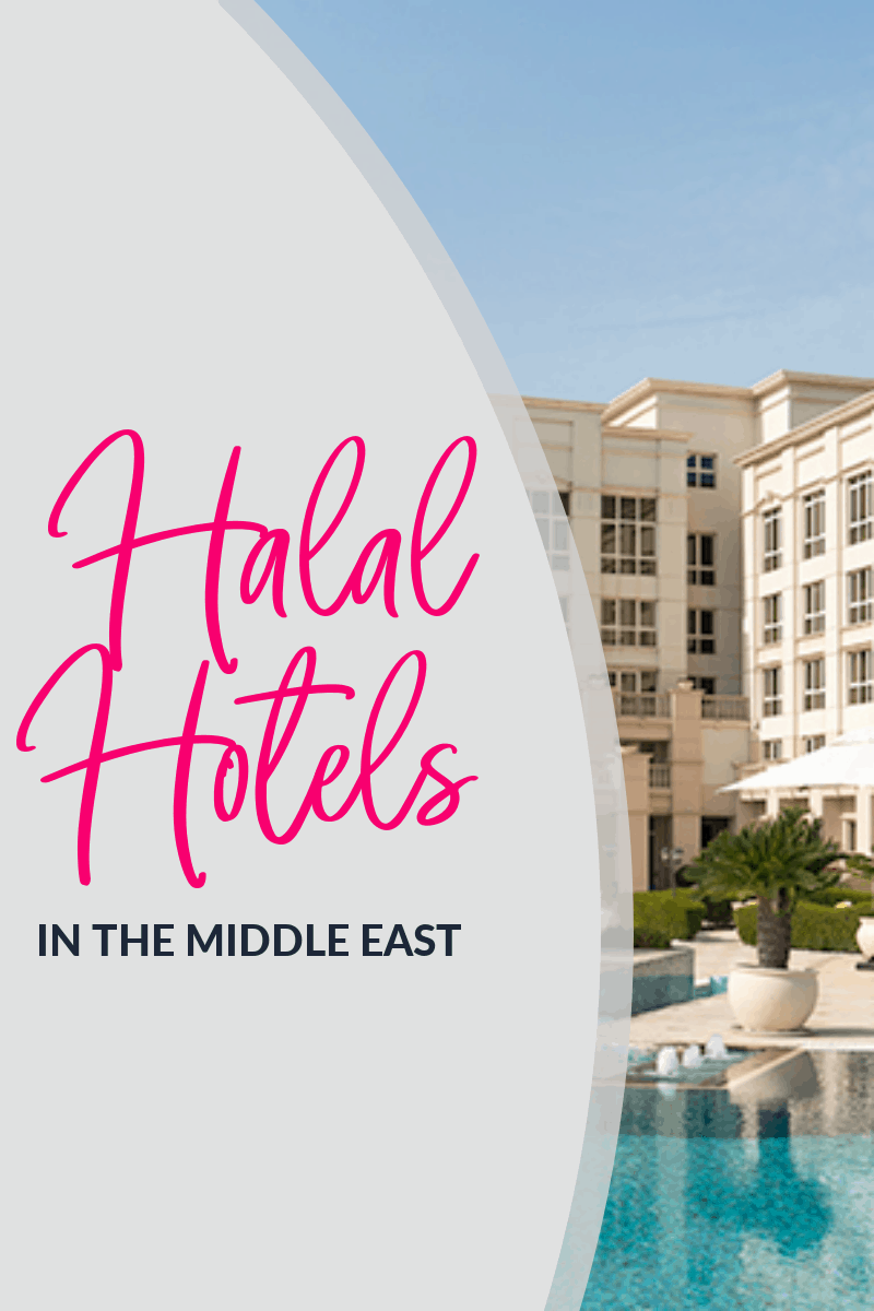 HALAL HOTELS IN THE MIDDLE EAST MUSLIMTRAVELGIrl